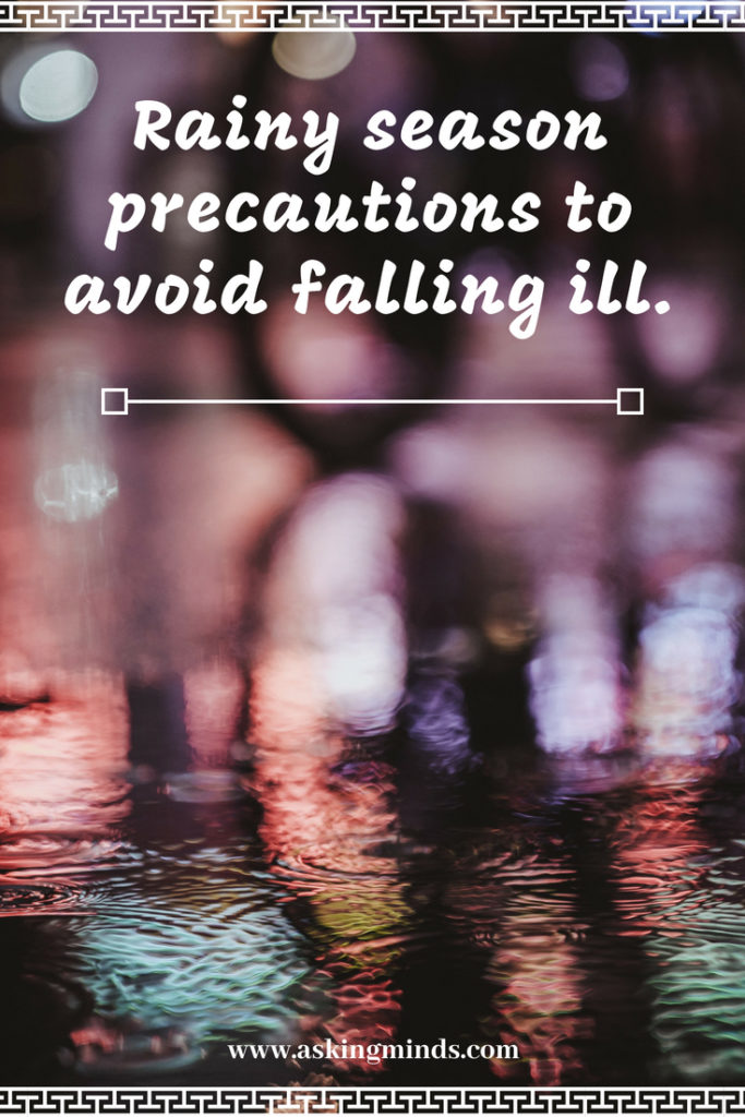 Rainy season precautions to avoid falling ill | monsoon rain | rainy season precautions | health and fitness | weather precautions | health and wellness | healthy lifestyle | health tips | stay healthy | | blog to follow | blog topics | blogging | - #RainyDay #Monsoon2018 #pinoftheday
