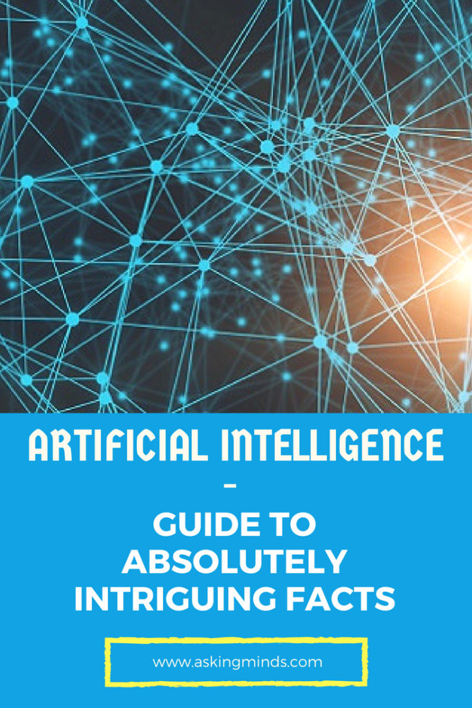 Artificial Intelligence – Guide to absolutely intriguing facts | science and technology | AI | future of work | artificial intelligence | technology | evolution | machine learning | science facts | science education | technology gadgets | tech | cool technology hacks | future of technology innovation | innovative ideas | blog to follow | blog topics | blogging | - #technology #science #blog #pinoftheday